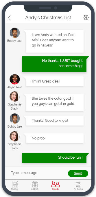 Chat with friends to make gift-buying plans or to ensure duplicate gifts are avoided