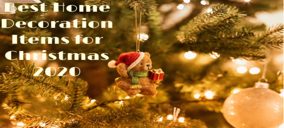 Best Home Decoration Items for Christmas 2020